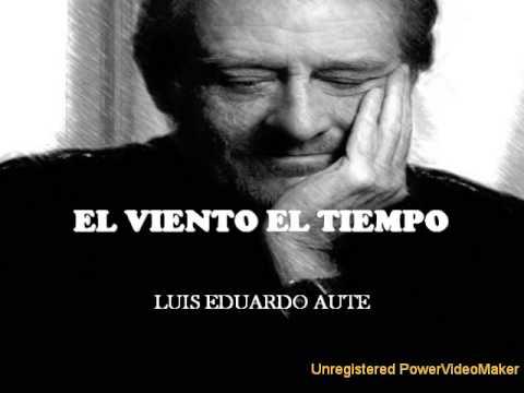 EL VIENTO EL TIEMPO -Luis Eduardo Aute