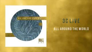"3C Live -  ""All Around The World"""