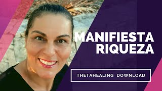 Manifiesta Riquezas     Thetahealing Download