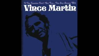 Vince Martin - I Can't Escape From You