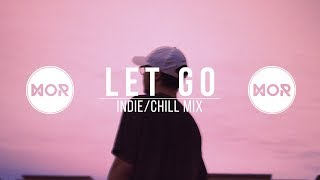 """Let Go"" Indie/Chill Mix"