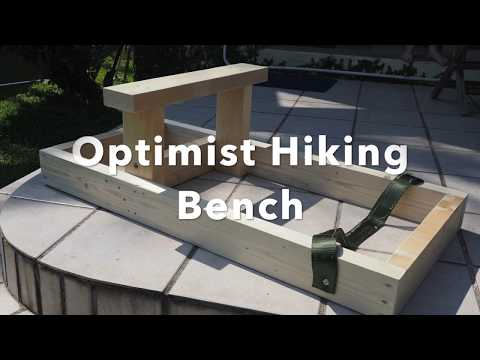 Make Your Own Optimist Hiking Bench