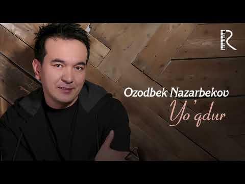 Ozodbek Nazarbekov - Yo'qdur