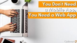 You Don't Need a Mobile App, You Need a Web App – Development for eCommerce, WordPress, Laravel PHP