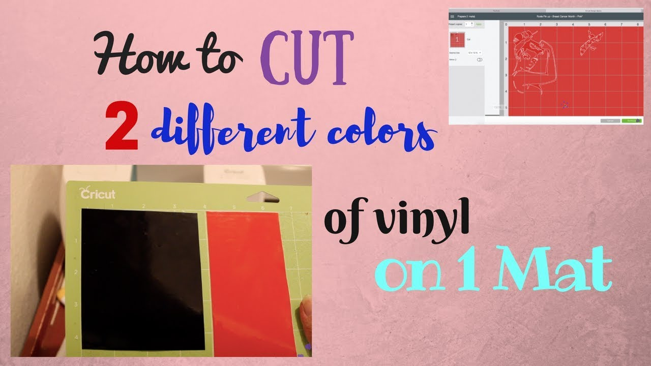How To Cut 2 Different Colors Of Vinyl On 1 Mat Cricut