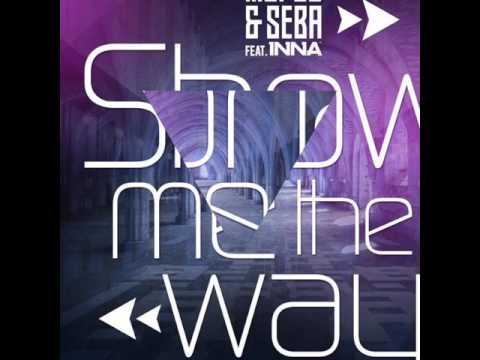 Marco & Seba feat. INNA - Show Me The Way (Oficial Audio)