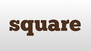 square meaning and pronunciation