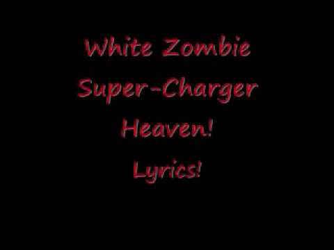 White Zombie Super-Charger Heaven Lyrics!!!