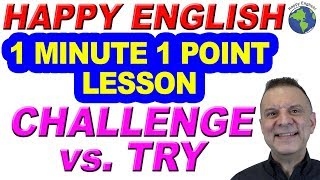 Vocabulary & Phrases: CHALLENGE vs. TRY - 1 Minute, 1 Point English Lesson