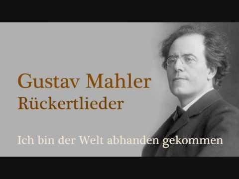 Mahler Rückertlieder Ich bin der Welt abhanden gekommen
