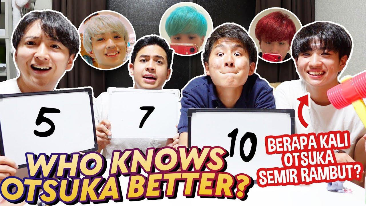 Download OTSUKA PERNAH SEMIR RAMBUT BERAPA KALI? - WHO KNOWS OTSUKA BETTER