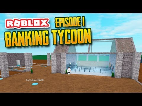 BUILDING MY OWN BANK - Roblox Banking Tycoon #1