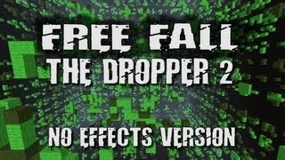 [Minecraft Free Fall] The Dropper 2 (No Effects)