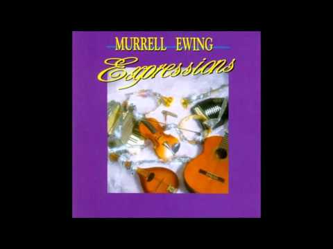 I Never Walked Out On You : Murrell Ewing