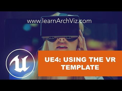 UE4: Using the VR Template