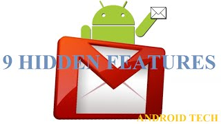 9 Hidden Features of GMAIL App in ANDROID PHONE
