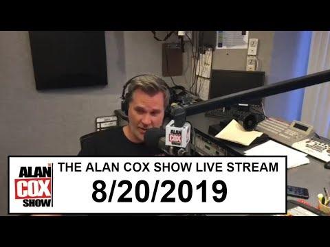 The Alan Cox Show - The Alan Cox Show Live Stream (8/20/2019)