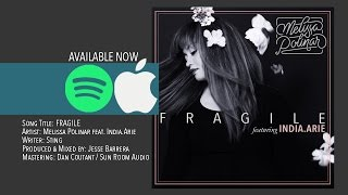 Melissa Polinar + India.Arie: FRAGILE - RISE AT EVENTIDE (Official Audio)