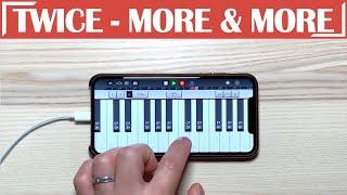 TWICE - 'MORE & MORE' on iPhone/아이폰 (Garageband)
