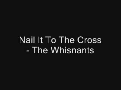 Nail It To The Cross - The Whisnants