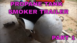 Propane Tank Smoker / Grill Trailer Build Part 1