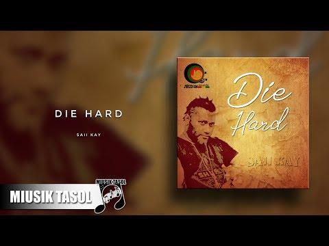 Saii Kay - Die Hard