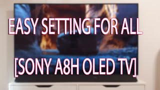 03. OLED TV SONY A8H SETTINGS FOR BEGINNERS