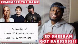 REMEMBER THE NAME - ED SHEERAN, EMINEM & 50 CENT   ED SHEERAN GOT THEM BARS !!   REACTION