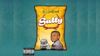 "CJ SO COOL ""SALTY"" ( Audio With Lyrics)"