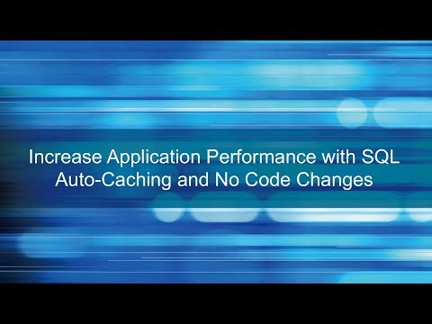 Increase Application Performance with SQL Auto-Caching; No Code Changes