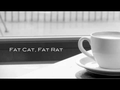 Fat Cat, Fat Rat