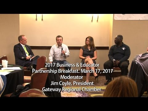 2017 Business & Educator Partnership Breakfast-Moderator: Jim Coyle - Gateway Chamber.