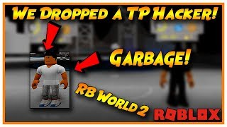 We Dropped A TP Hacker! | RB World 2 | ROBLOX | 2v2