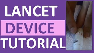 How To Use A Lancet Device | Loading A Lancet | Nursing Clinical Skills