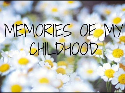 a sweet memory of my childhood Check out our top free essays on my sweet memory to help you write your own essay brainiacom join now login the warmest memories of my childhood i'd like to tell about the most memorable event that happened in my childhood.