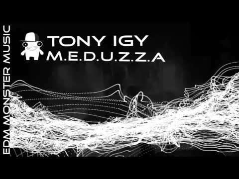 Tony Igy - MEDUZZA [EDM Monster music]