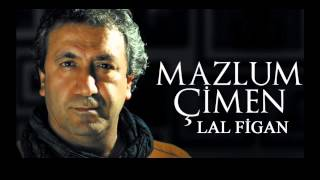 Mazlum Çimen - Ben Hayatta En Çok Babamı Sevdim  [ Lal Figan © 2013 Esen Müzik ]