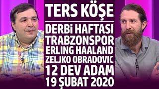 Ters Köşe - Kaan Kural ve Erman Özgür | 19 Şubat 2020