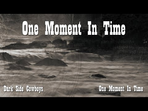 Dark Side Cowboys - One Moment In Time