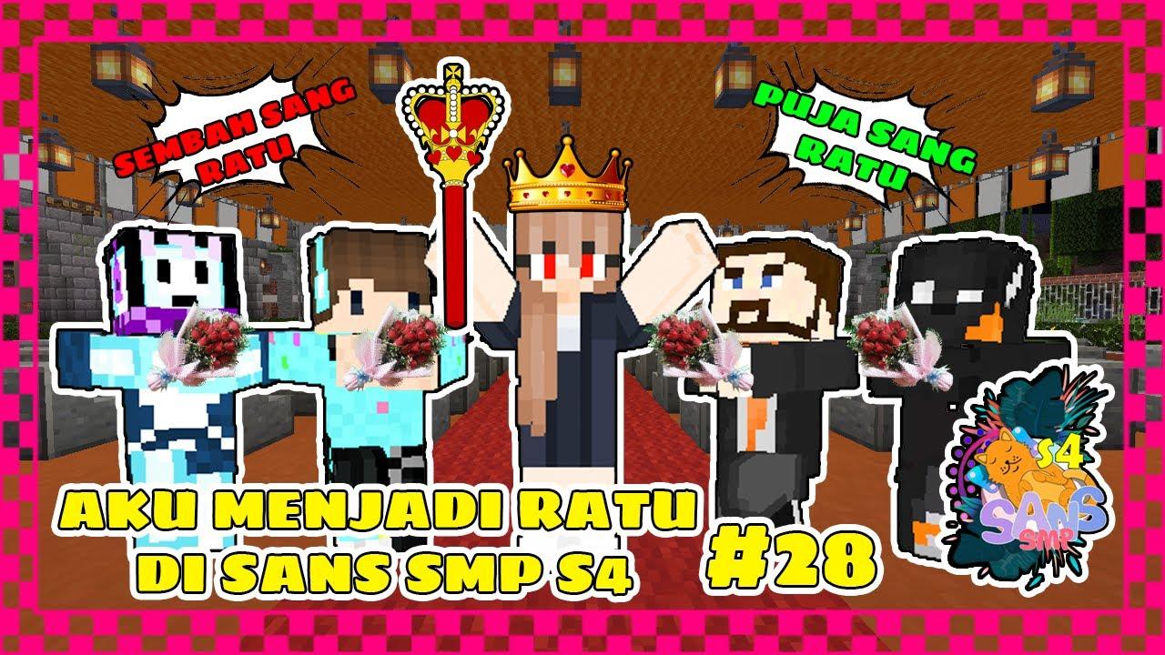 AKU DIANGKAT MENJADI RATU DI SANS SMP SEASON 4 #28 - Minecraft Indonesia