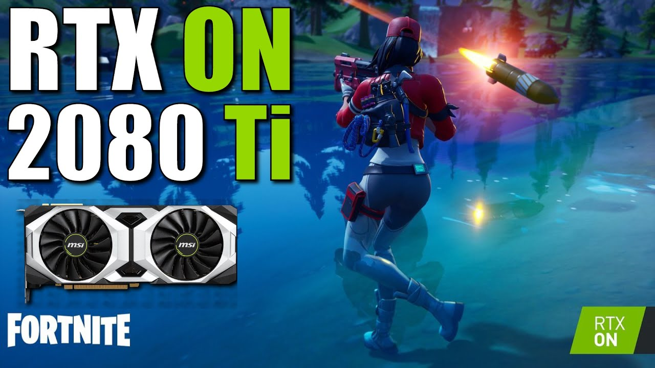 Fortnite Ray Tracing Test | RTX 2080 Ti | Epic Settings | 60fps?