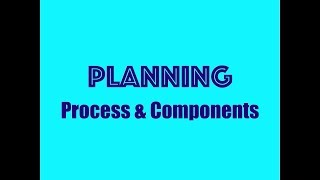 Planning - Process & Components