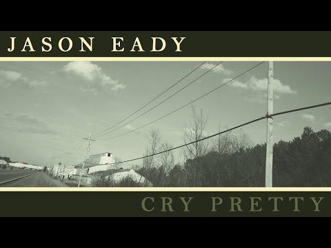Jason Eady: Cry Pretty (LYRIC VIDEO)