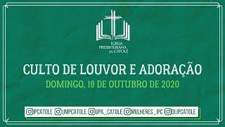 Culto de Louvor e Adoração - 18/10/2020