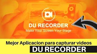 Mejor Aplicacion para capturar videos de tu smartphone du recorder
