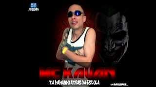 Video MC KAUAN - TÁ MAMANDO ATRÁS DA ESCOLA ♪ download MP3, 3GP, MP4, WEBM, AVI, FLV November 2018