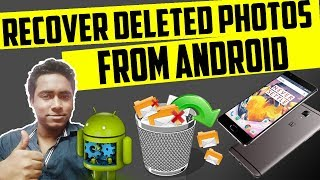How to Recover Deleted Photos from Your Android Phones