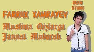 Farux Xamrayev Muslima Qizlarga Jannat Muborak Lyrics