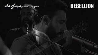 Ala Ghawas - Rebellion [Live from Grace]