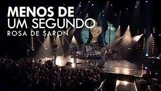 Rosa de Saron - Menos de um Segundo thumbnail
